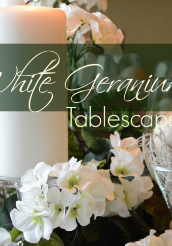 White Geraniums and Candlesticks Create a Simple Spring Tablescape