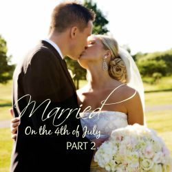 Celebrate With a July 4th Wedding – Part 2
