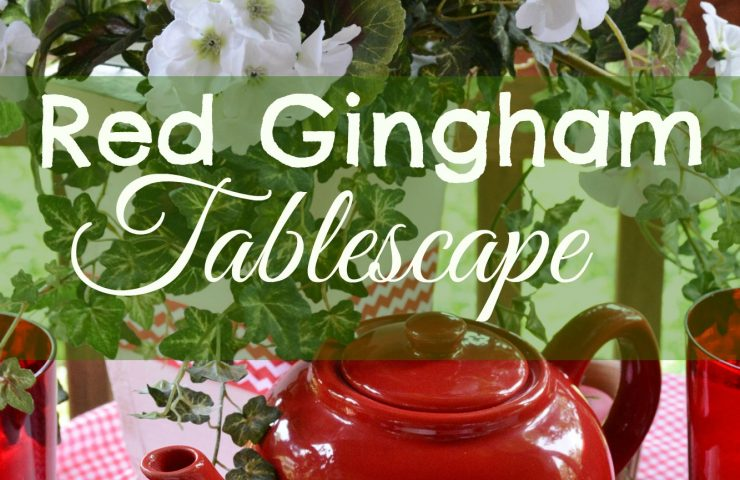 Using Red Gingham to Create a Summer Tablescape