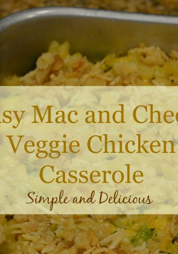 Easy Mac and Cheese Veggie Chicken Casserole