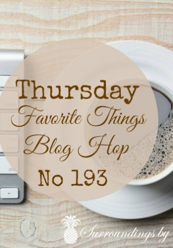 Thursday Favorite Things Blog Hop No 193