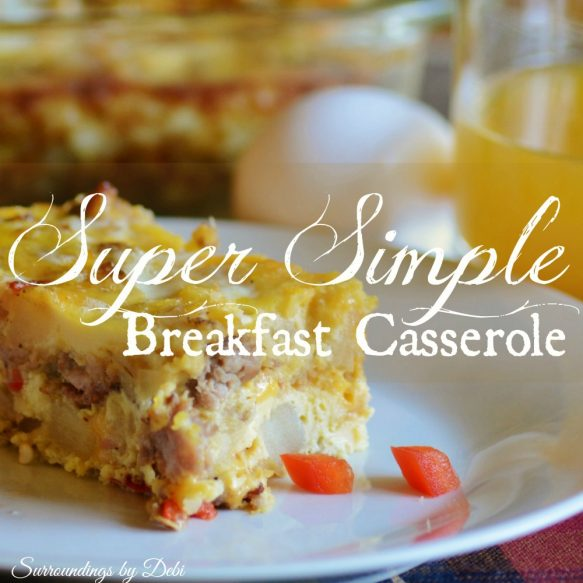 Super Simple Breakfast Casserole - Surroundings by Debi