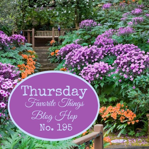 Thursday Favorite Things Blog Hop No 195