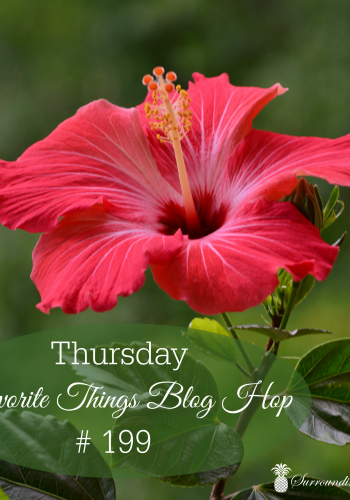 Thursday Favorite Things Blog Hop No 199