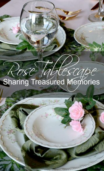 Rose Tablescape - Sharing Treasured Memories - Surroundings by Debi