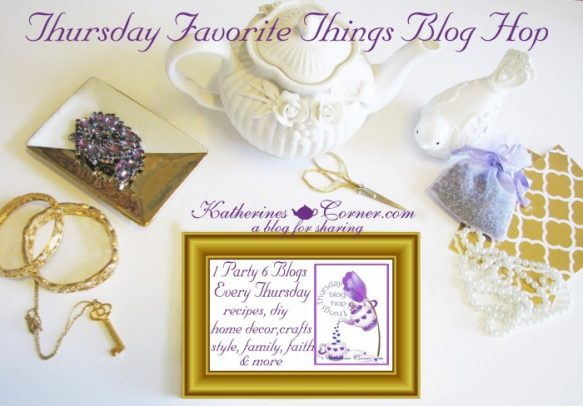 Thursday-Fvaorite-Things-Blog-Hop-Katherines-Corner-700x488