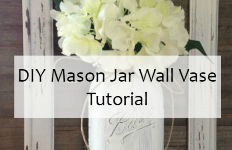 DIY Mason Jar Wall Vase Tutorial