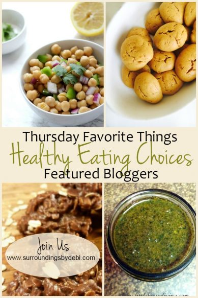 Healthy Eating Choices - Thursday Favorite Things Link Party No 245 - Surroundings by Debi