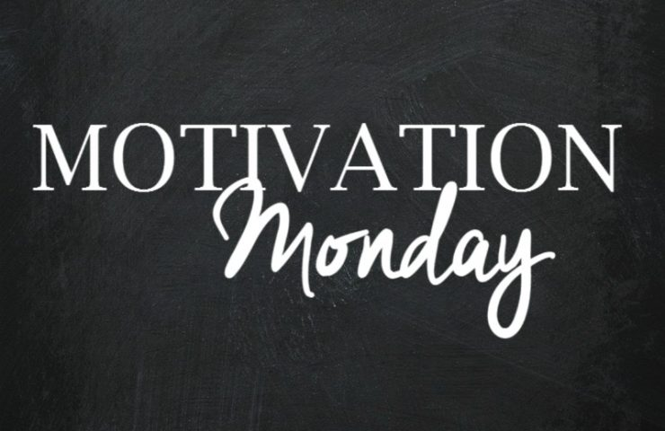 Motivation Monday No 6