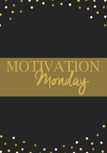 Motivation Monday No 5