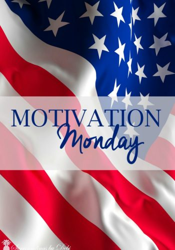 Motivation Monday No 3 – Happy 4th!