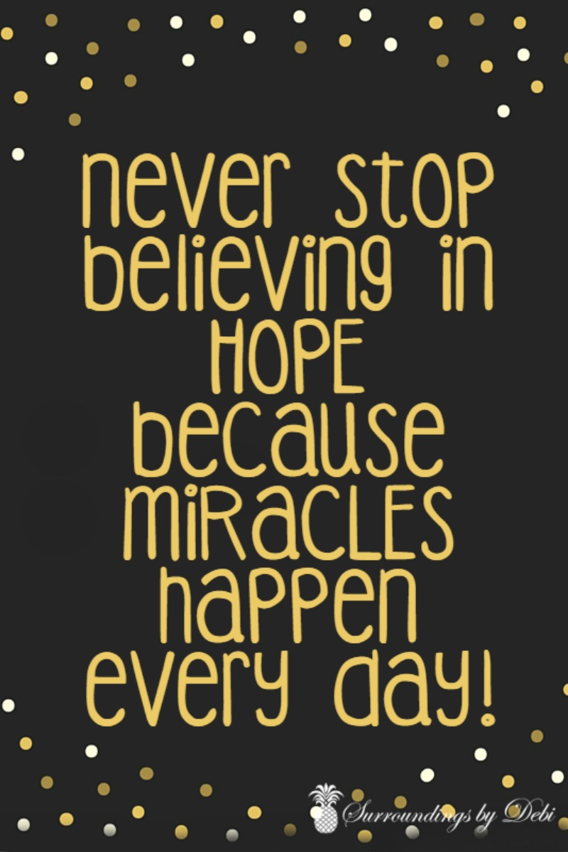 Motivation Monday No 5 - Never stop believing in HOPE - Surroundings by Debi