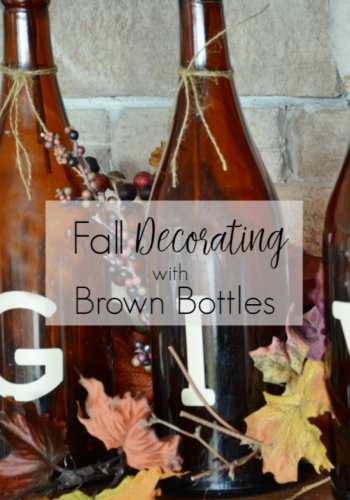 Fall Decorating Using Brown Bottles