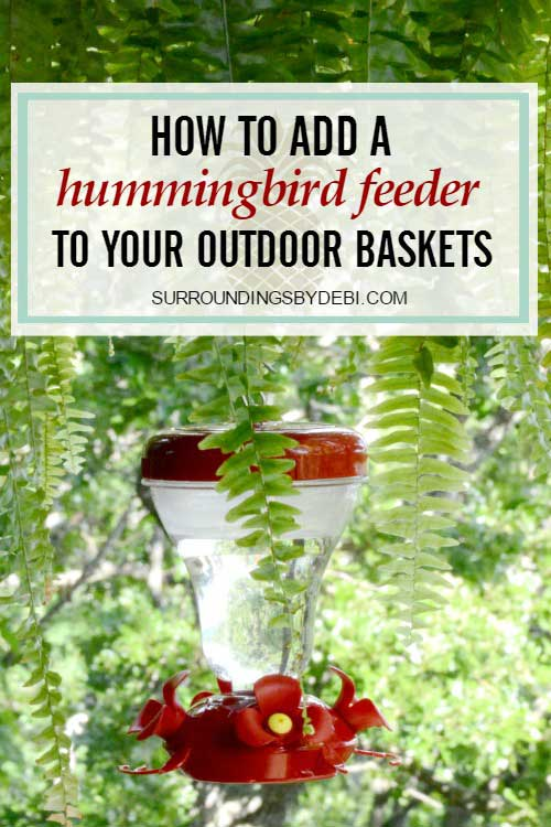 How to Easily Add a Hummingbird Feeder to your Outdoor Baskets - Surroundings by Debi