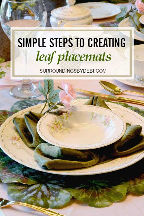 SImple steps to creating Leaf Placemats - Surroundings by Debi