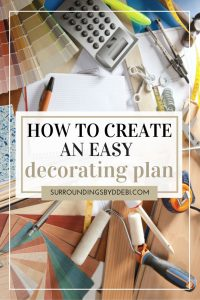 How to Create an Easy Decorating Plan that gets results