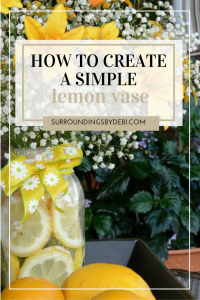 Create a Fresh Summer Arrangement with these Simple Steps to Creating a Lemon Vase