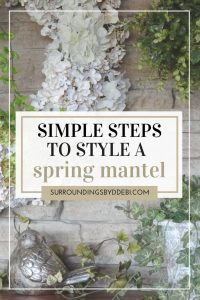 Simple steps to Style a spring mantel